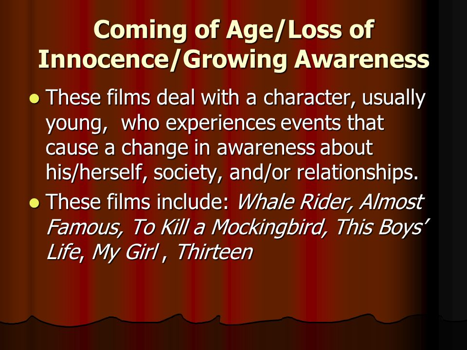 Coming of Age/Loss of Innocence/Growing Awareness