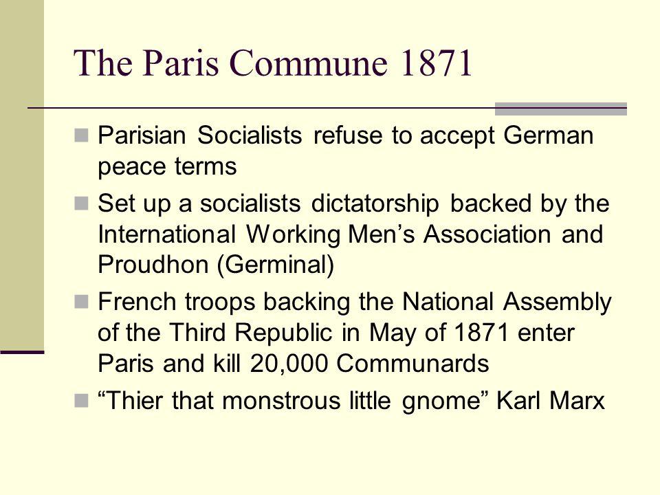 The Paris Commune 1871 Parisian Socialists refuse to accept German peace terms.