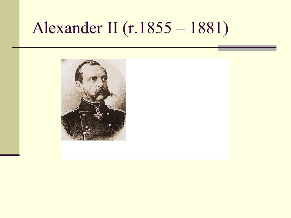 Alexander II (r.1855 – 1881)