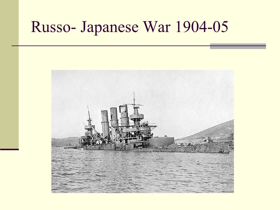 Russo- Japanese War 1904-05