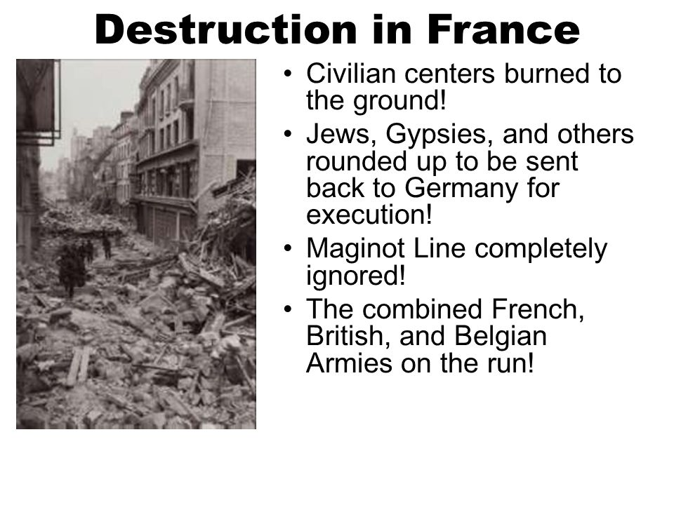 Destruction in France Civilian centers burned to the ground!