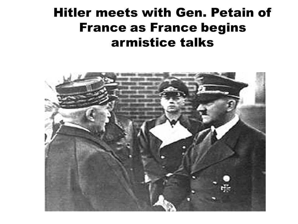 Hitler meets with Gen. Petain of France as France begins armistice talks