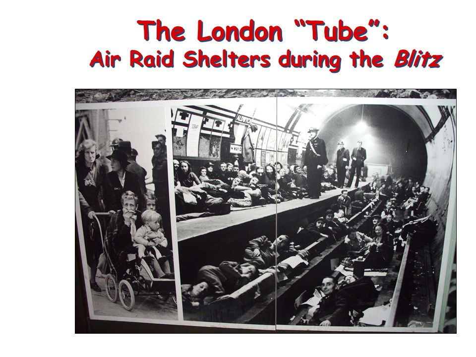 The London Tube : Air Raid Shelters during the Blitz