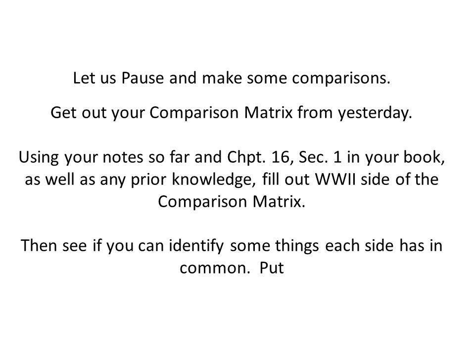 Let us Pause and make some comparisons