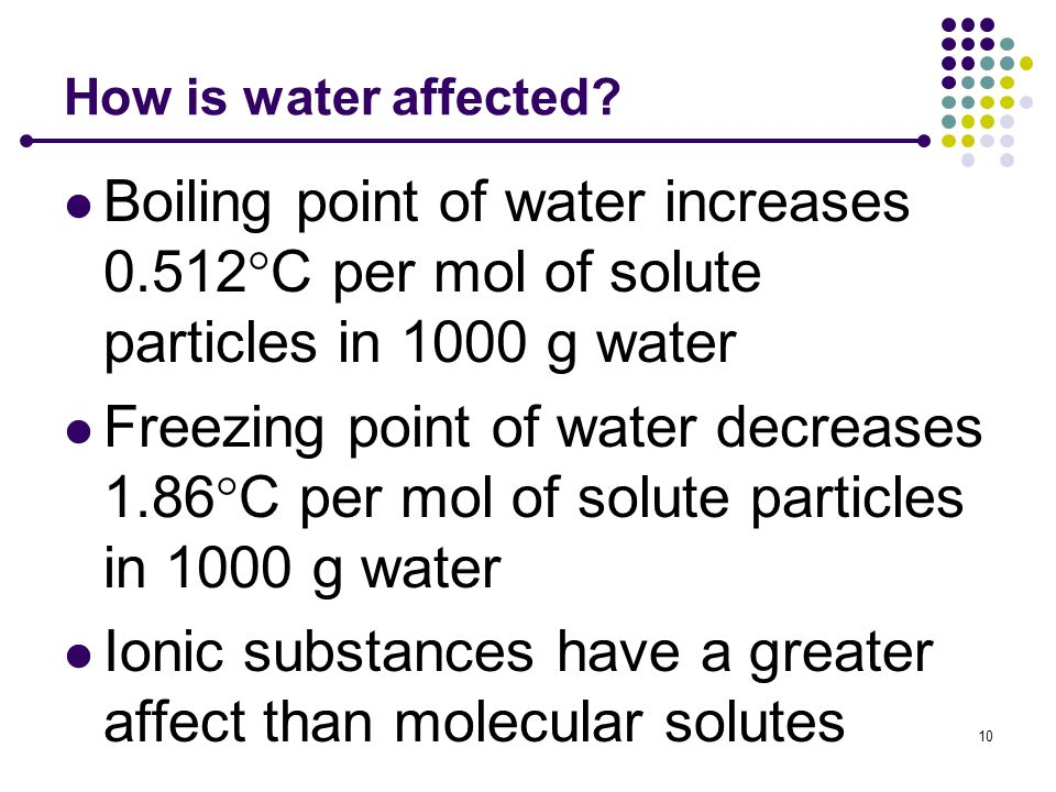 Ionic substances have a greater affect than molecular solutes