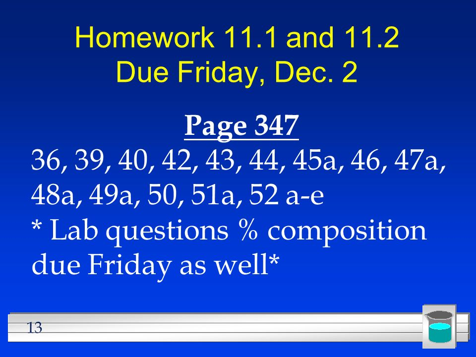 Homework 11.1 and 11.2 Due Friday, Dec. 2