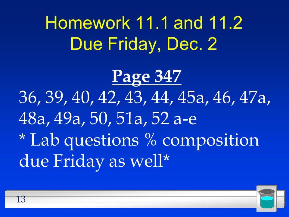 Homework 11.1 and 11.2 Due Friday, Dec. 2