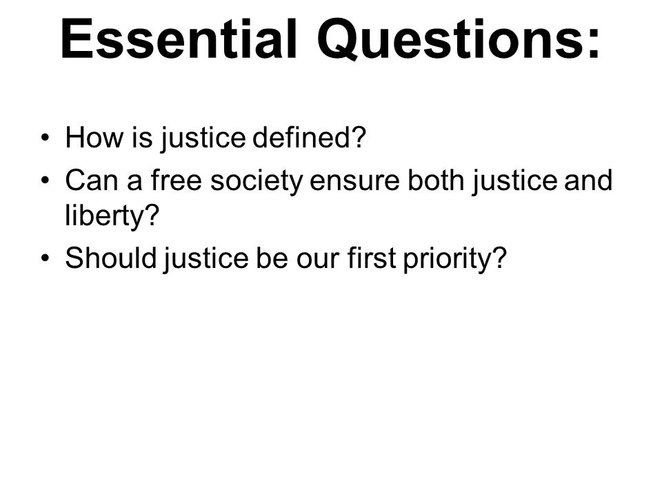 Essential Questions: How is justice defined