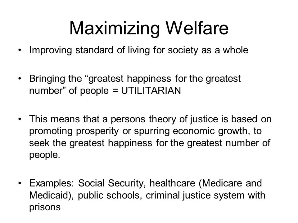 Maximizing Welfare Improving standard of living for society as a whole