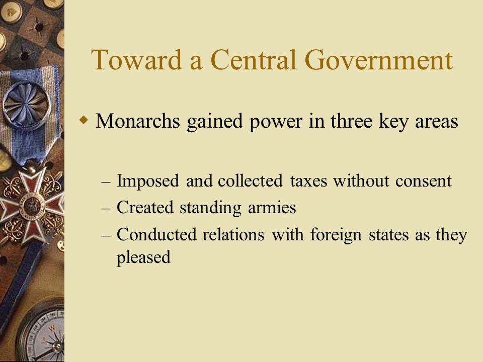 Toward a Central Government