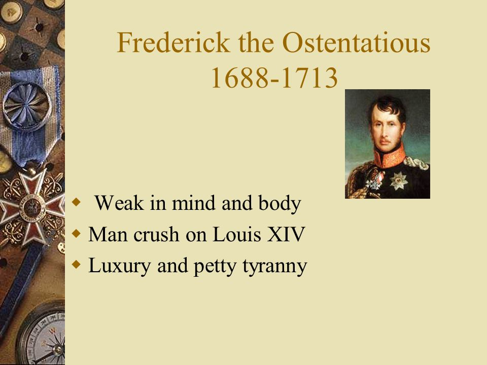 Frederick the Ostentatious 1688-1713