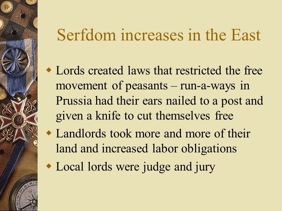 Serfdom increases in the East