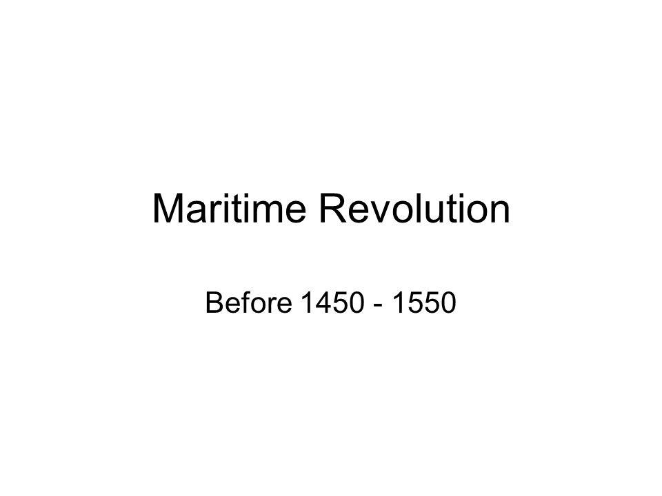 Maritime Revolution Before 1450 - 1550