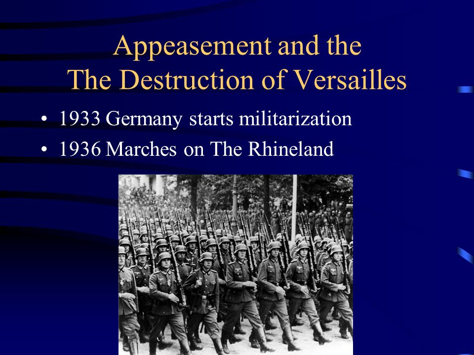 Appeasement and the The Destruction of Versailles