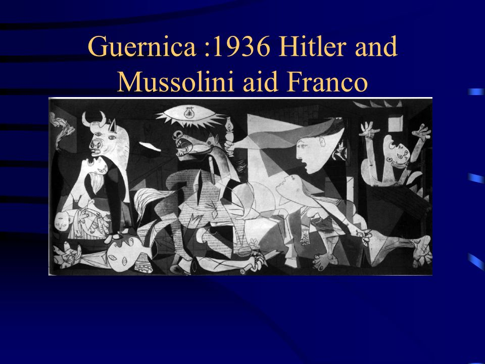 Guernica :1936 Hitler and Mussolini aid Franco