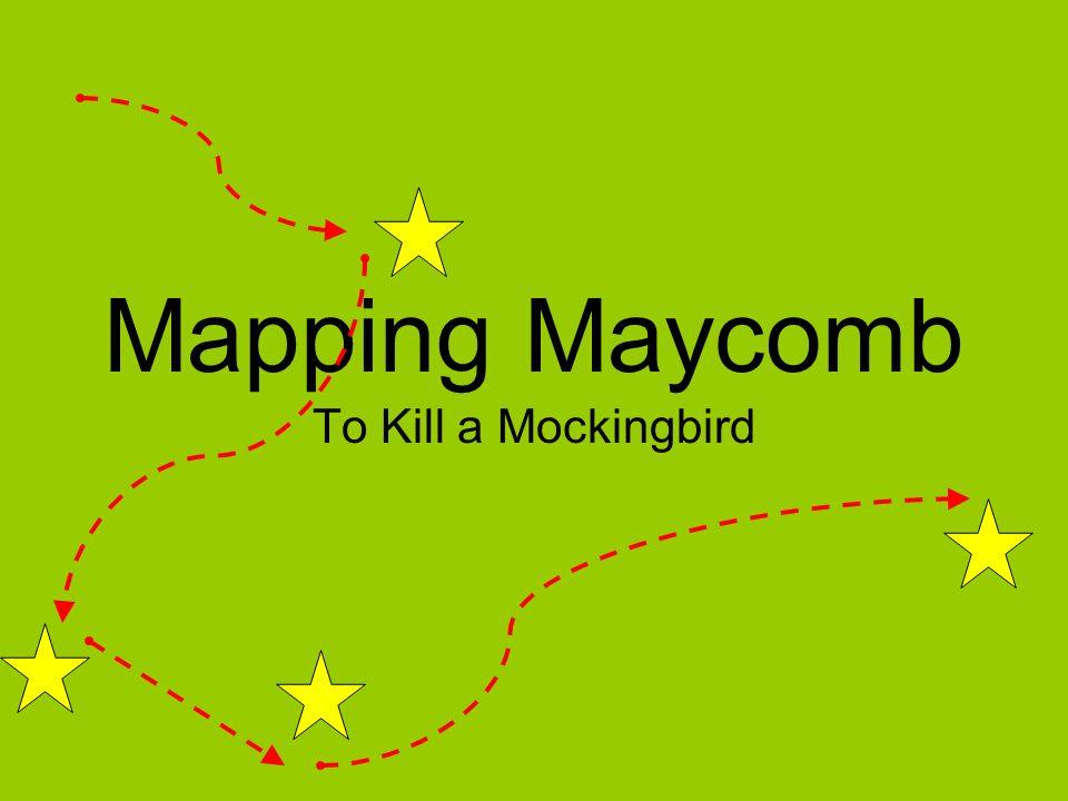Mapping Maycomb To Kill a Mockingbird.