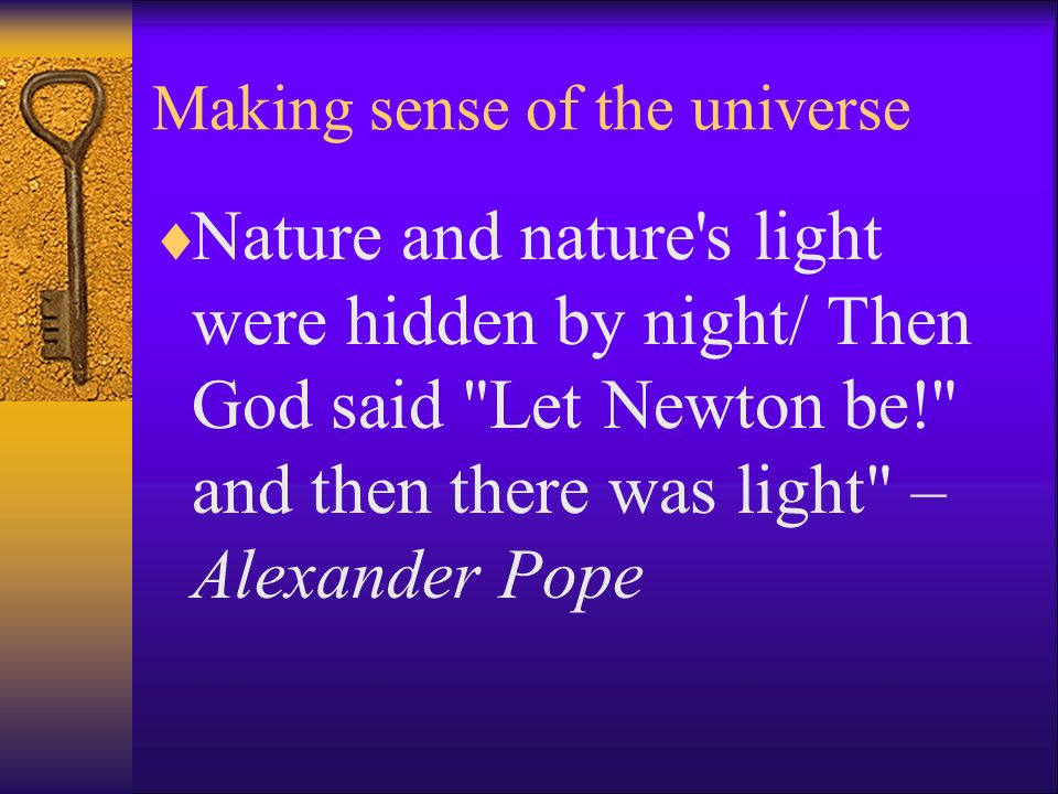 Making sense of the universe