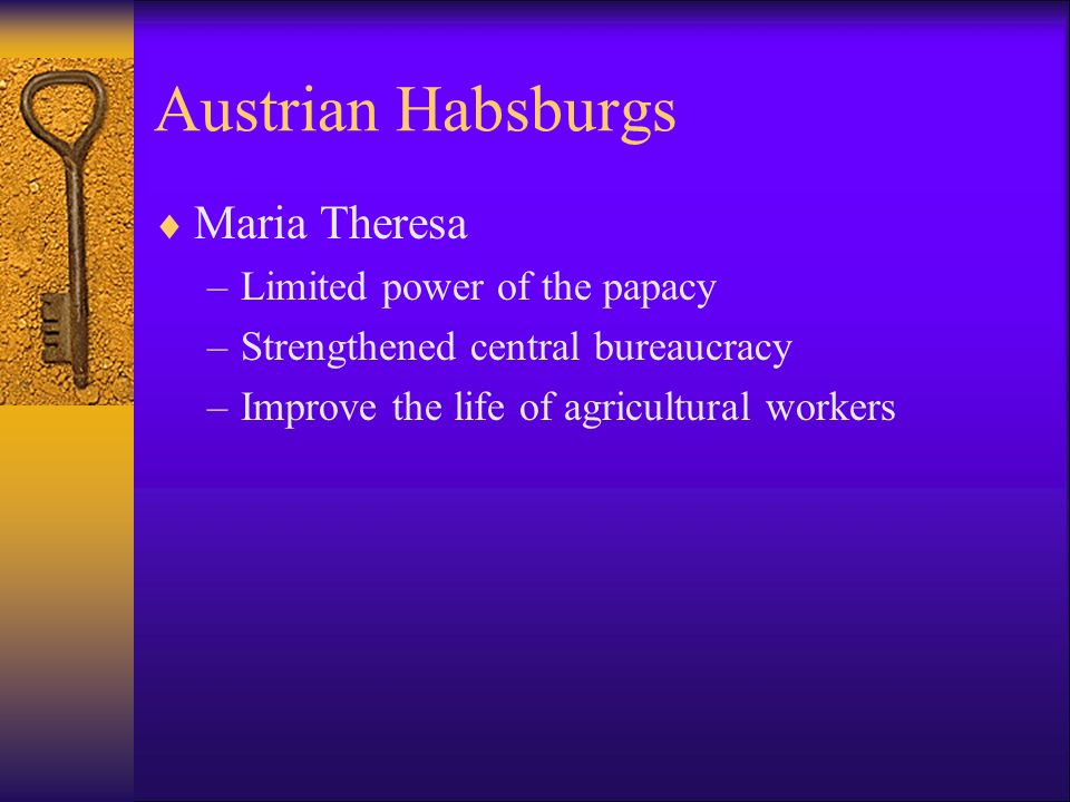 Austrian Habsburgs Maria Theresa Limited power of the papacy