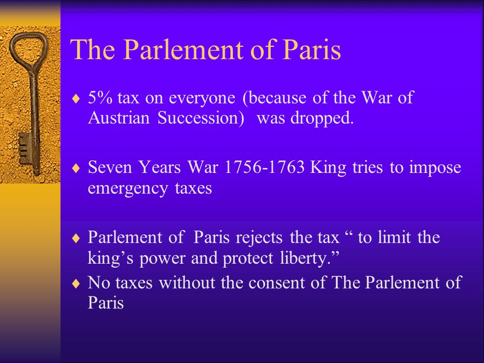 The Parlement of Paris 5% tax on everyone (because of the War of Austrian Succession) was dropped.