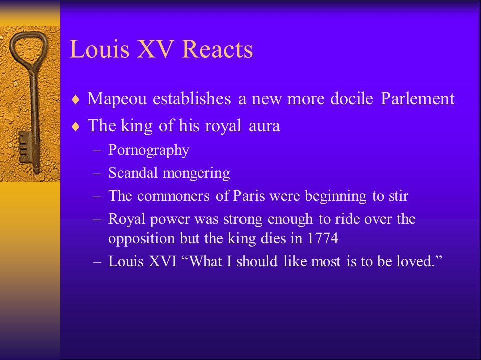 Louis XV Reacts Mapeou establishes a new more docile Parlement