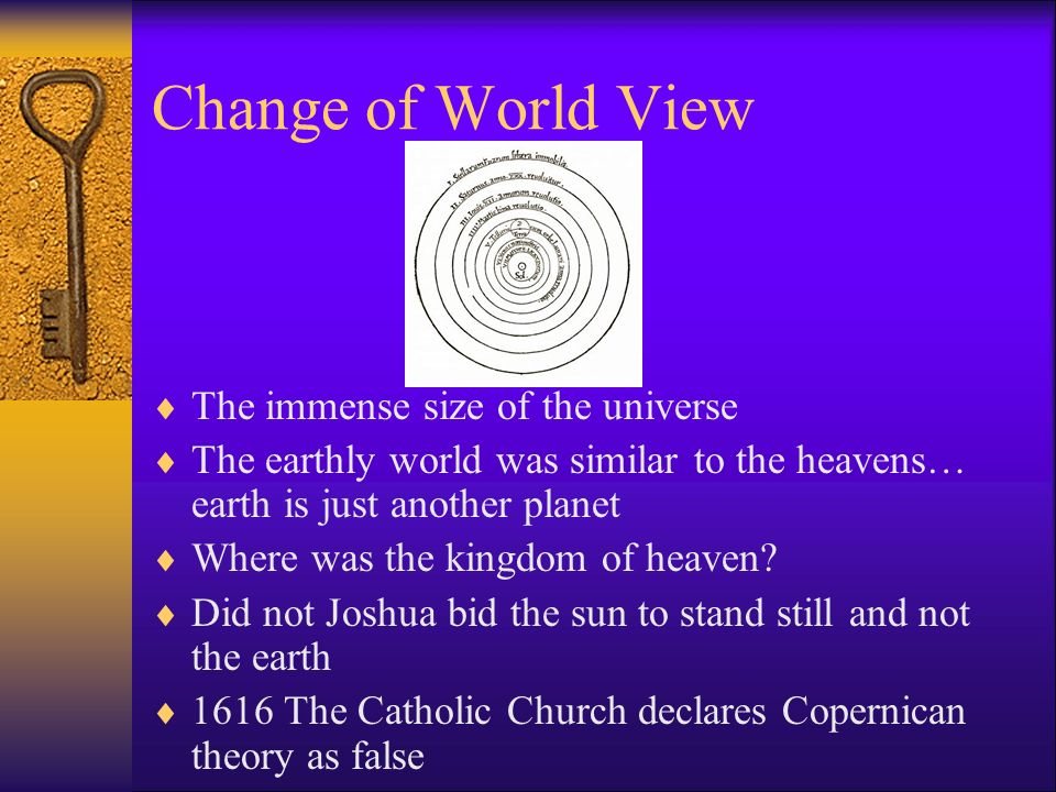 Change of World View The immense size of the universe