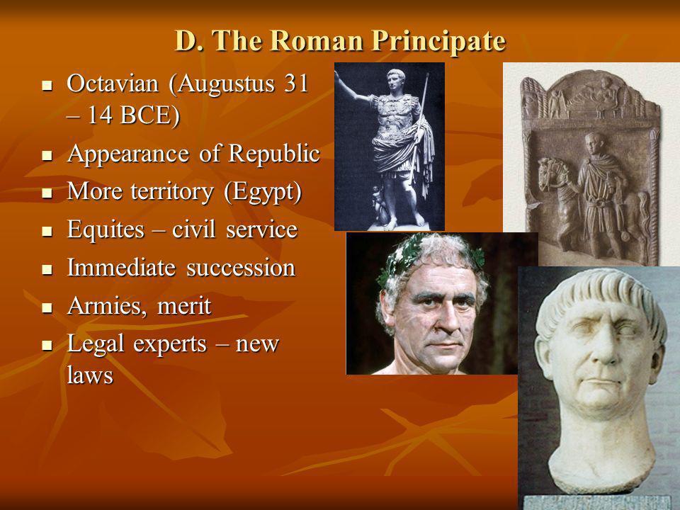 D. The Roman Principate Octavian (Augustus 31 – 14 BCE)