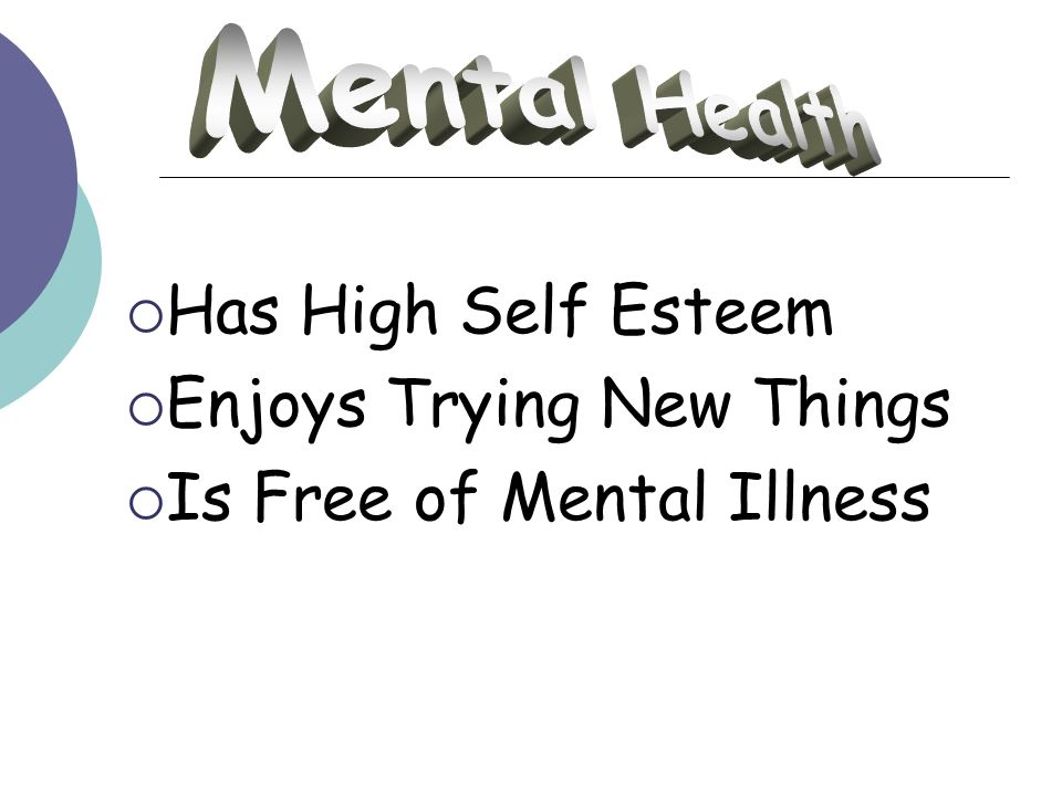 Mental Health Has High Self Esteem Enjoys Trying New Things