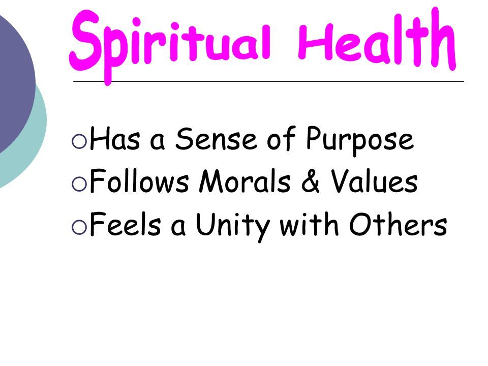 Spiritual Health Has a Sense of Purpose Follows Morals & Values
