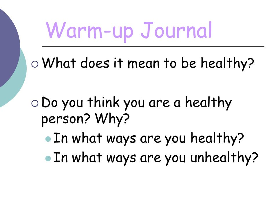 Warm-up Journal What does it mean to be healthy
