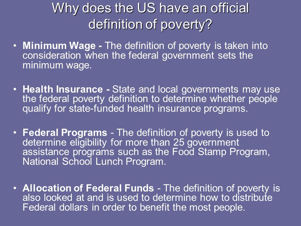 Why does the US have an official definition of poverty