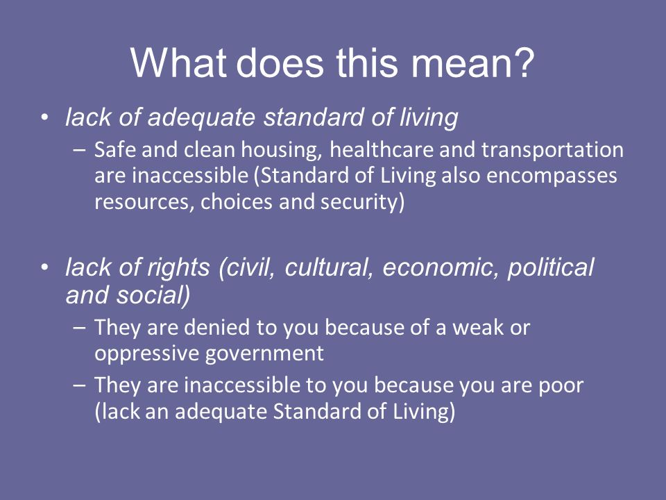 What does this mean lack of adequate standard of living