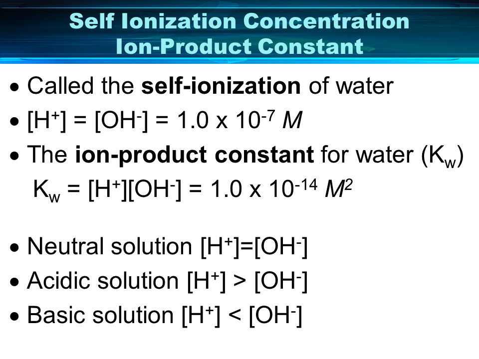 Self Ionization Concentration Ion-Product Constant