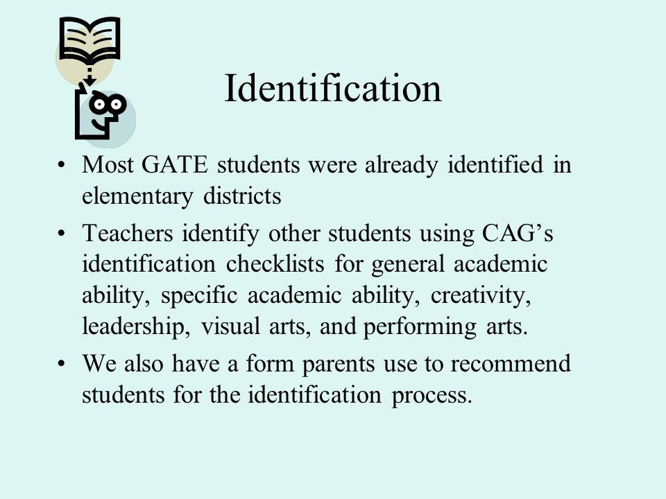 Identification Most GATE students were already identified in elementary districts.