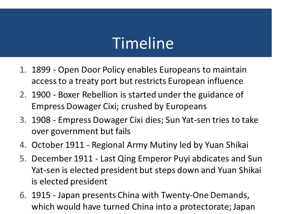 Timeline Open Door Policy enables Europeans to maintain access to a treaty port but restricts European influence.