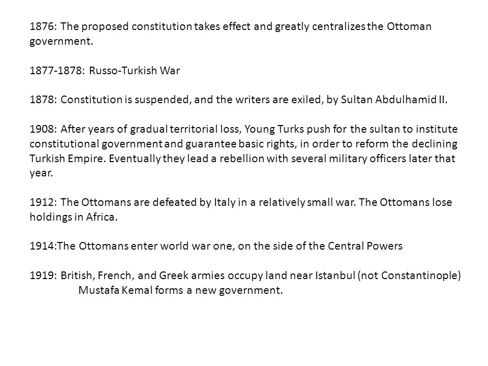 1876: The proposed constitution takes effect and greatly centralizes the Ottoman government.