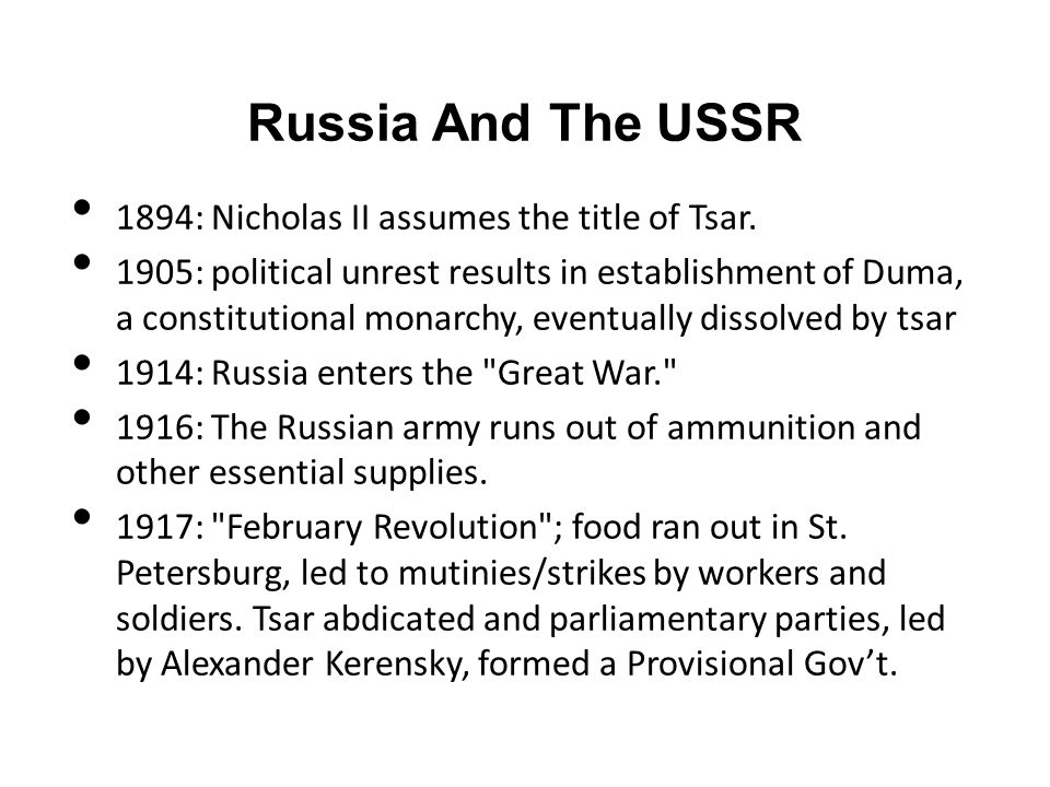 Russia And The USSR 1894: Nicholas II assumes the title of Tsar.