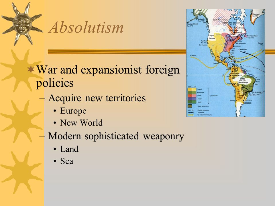 Absolutism War and expansionist foreign policies
