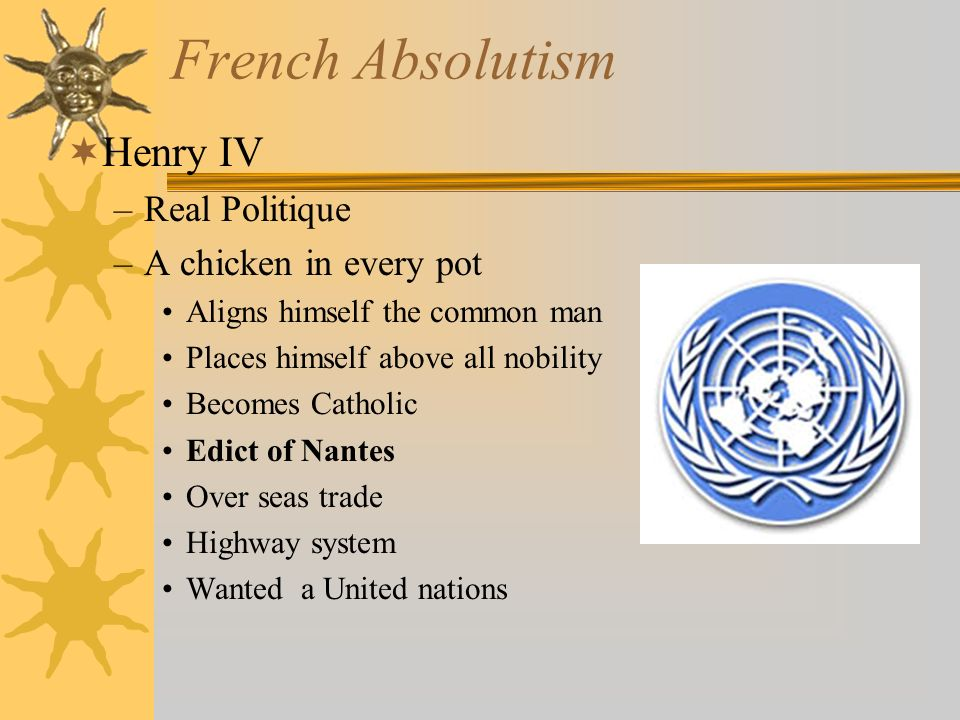 French Absolutism Henry IV Real Politique A chicken in every pot