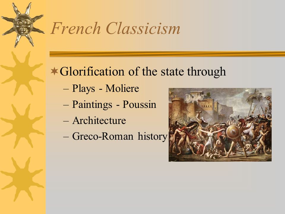 French Classicism Glorification of the state through Plays - Moliere