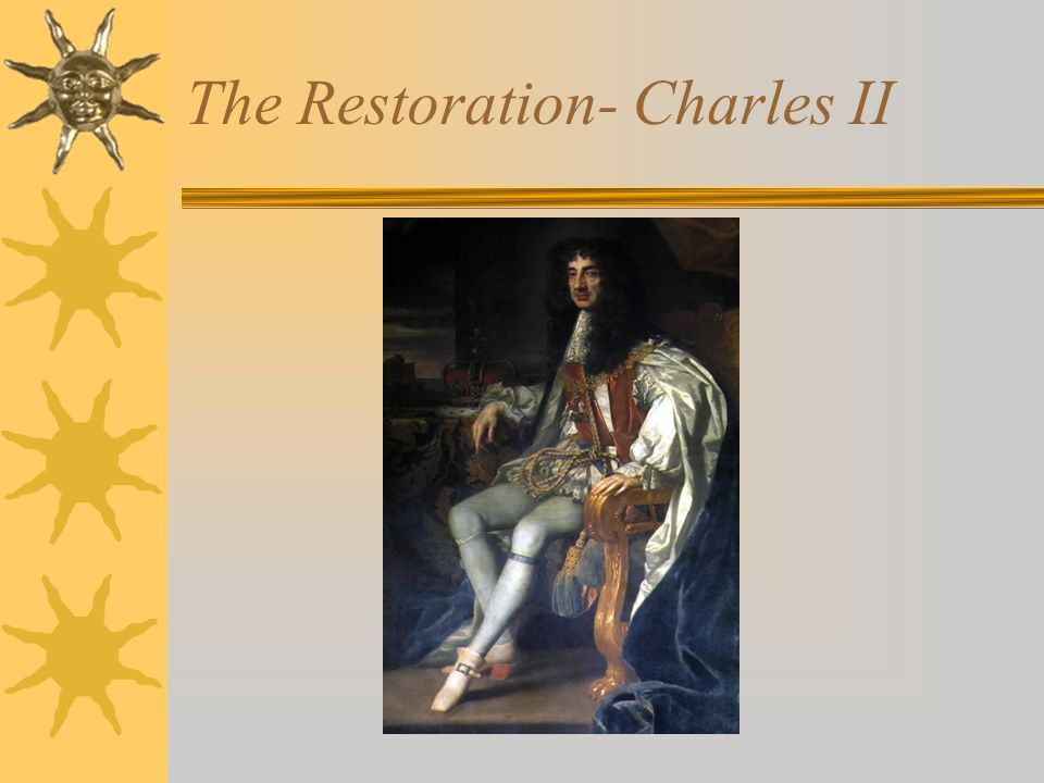 The Restoration- Charles II