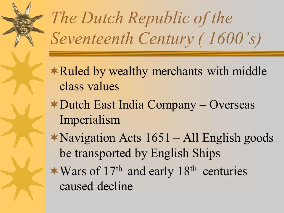 The Dutch Republic of the Seventeenth Century ( 1600's)