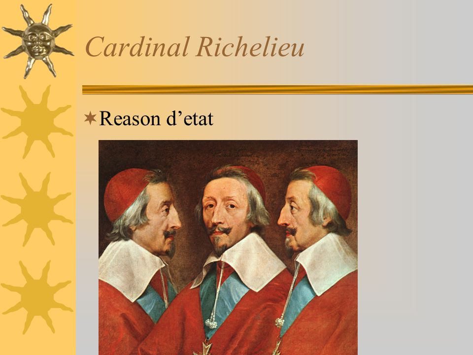 Cardinal Richelieu Reason d'etat
