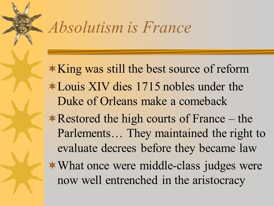 Absolutism is France King was still the best source of reform