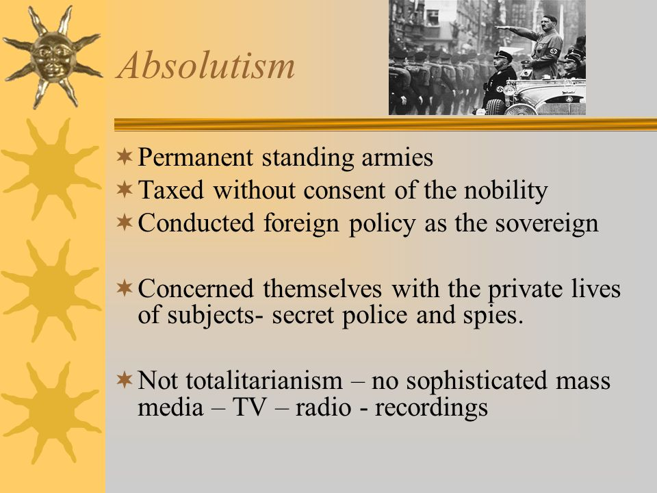 Absolutism Permanent standing armies
