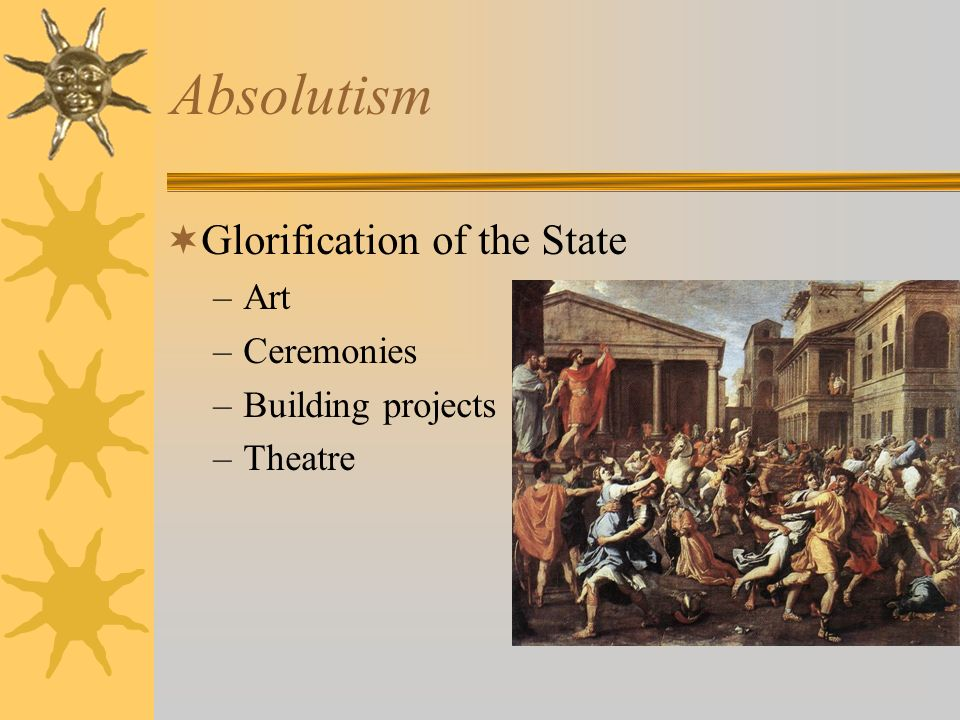 Absolutism Glorification of the State Art Ceremonies Building projects