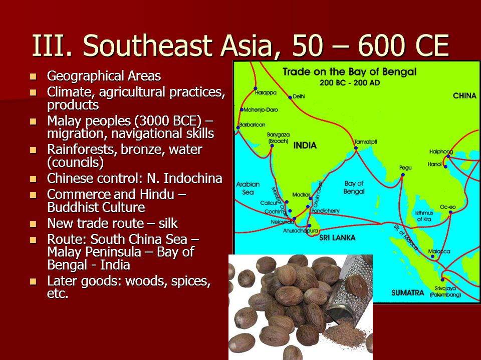 III. Southeast Asia, 50 – 600 CE Geographical Areas