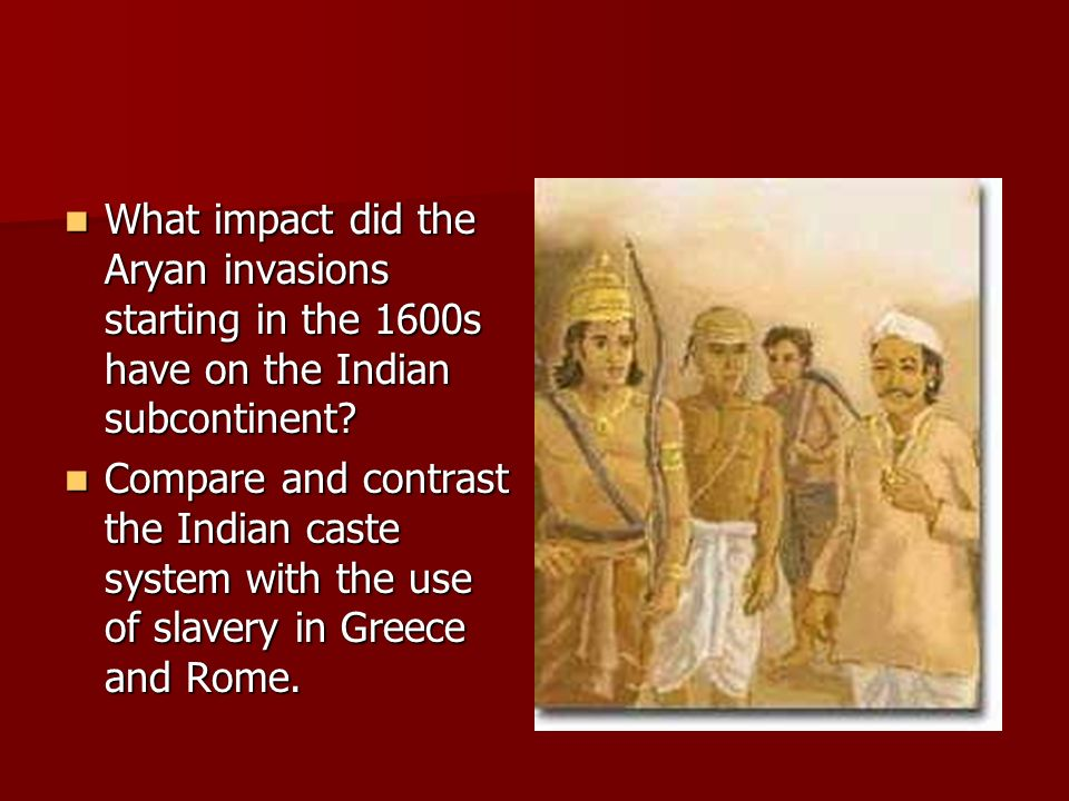 What impact did the Aryan invasions starting in the 1600s have on the Indian subcontinent