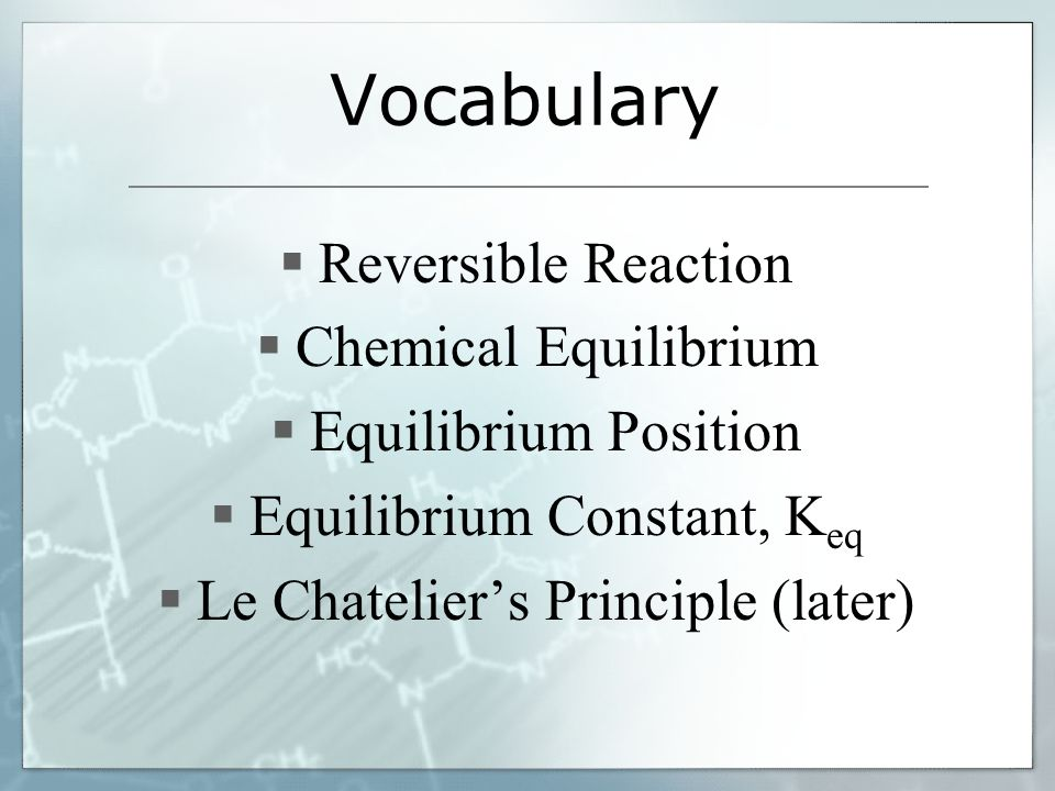 Vocabulary Reversible Reaction Chemical Equilibrium