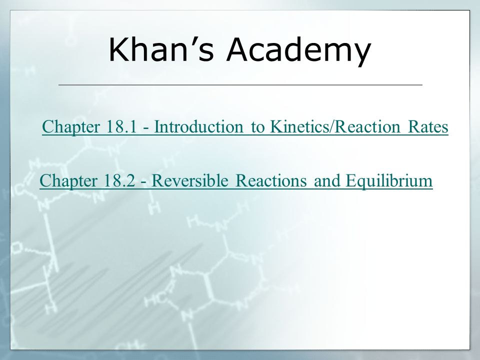 Khan's Academy Chapter Reversible Reactions and Equilibrium