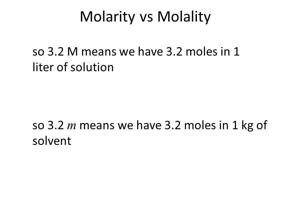 Molarity vs Molalityso 3.2 M means we have 3.2 moles in 1 liter of solution.